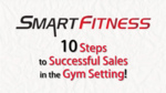 10 Steps to Successful Sales in a Gym Setting (0.1 CEUs)