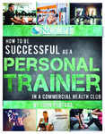 How to be Successful as a Personal Trainer in a Commercial Health Club (0.3 CEUs)