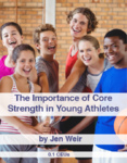Importance of Core Strength in Young Athletes (0.1 CEUs)