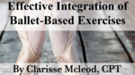 Effective Integration of Ballet-Based Exercises (0.1 CEUs)