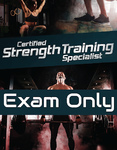 Certified Strength Training Specialist - Exam Only
