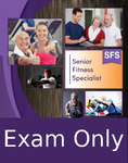 Senior Fitness Specialist - Exam Only