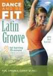 Dance and Be Fit Latin Groove